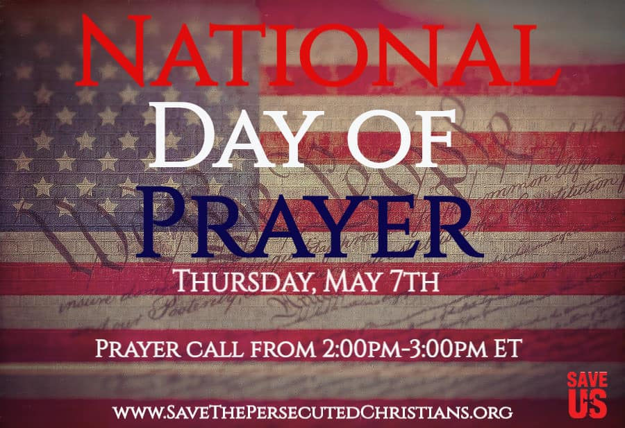 ADVISORY – Save the Persecuted Christians Hosts Virtual Event for National Day of Prayer on May 7